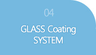 04 GLASS Coating SYSTEM